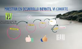 MAESTRIA EN DESARROLLO INFANTIL VI COHORTE