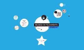 REUNIÃO DE FECHAMENTO