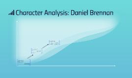 Character Analysis: Daniel Brennan