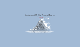 Assignment #1 - My Personal Journey