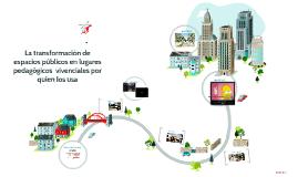La transformacion de espacios publicos por medio