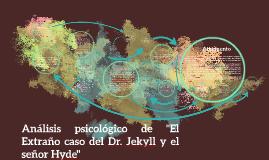Copy of Análisis psicológico de El Extraño caso del Dr. Jekyll y el