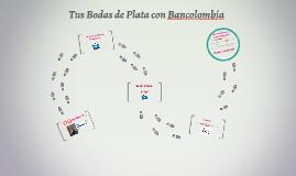 Tus Bodas de Plata con Bancolombia