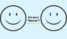 Are you a Natural?