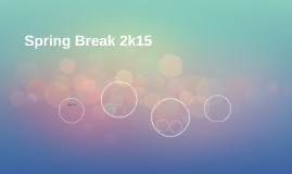 Spring Break 2k15