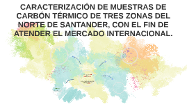 Copy of CARACTERIZACIÓN DE MUESTRAS DE CARBÓN TÉRMICO DE TRES ZONAS