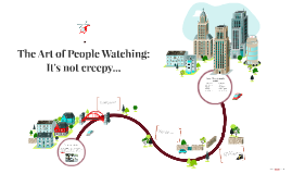 The Art of People Watching: It's not creepy...