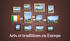 Arts et traditions en Europe