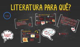 LITERATURA PARA QUÊ?