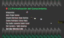 Copy of Copy of 2.3 Formalización del Conocimiento.