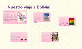 ¡Nuestro viaje a Bolivia!