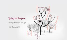 Copy of Living on Purpose
