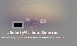 #BeautyWithoutBunnies