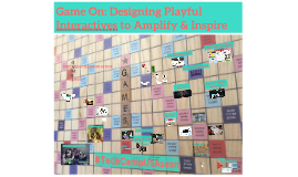 Game On: Designing Playful Interactives to Amplify & Inspire