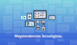 Megatendencias Tecnológicas.