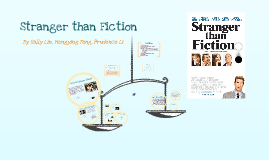 stranger than fiction essay Becoming insane or simply hearing a story stranger than fiction, directed by mark forster, is an unusual movie i personally liked the movie very much, but it was.