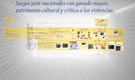 Juegos post-nacionales con ganado mayor. Patrimonio cultural y crítica da las violencias
