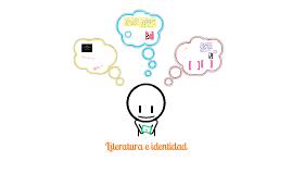 LITERATURA E IDENTIDAD