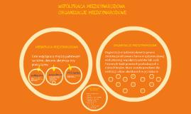 Copy of współpraca międzynarodowa, organizacje międzynarodowe