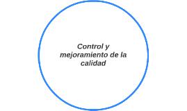 Control y mejoramiento de la calidad