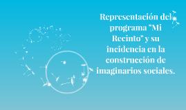 """Representación del programa """"Mi Recinto"""" y su incidencia en"""
