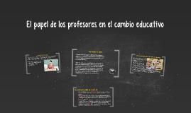 El papel de los profesores en el cambio educativo
