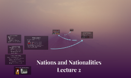 Nations & Nationalities Lecture 2