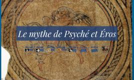 Le mythe de Psyché et Éros
