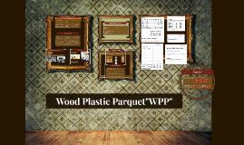 "Wood Plastic Parquet""WPP"""