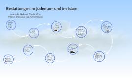 Copy of Bestattungen im Judentum und im Islam
