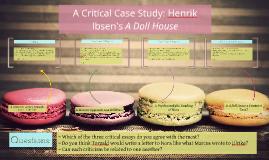 A Critical Case Study: Henrik Ibsen's A Doll House