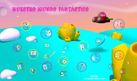 Copy of NUESTRO MUNDO FANTÁSTICO