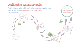 Authentic Assessments:  The Journey is the Destination