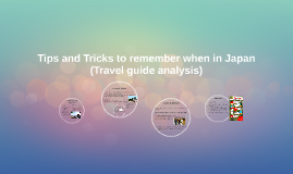 Tips and Tricks to remember when in Japan analysis