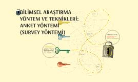 Copy of BILIMSEL ARASTIRMA YÖNTEM VE TEKNIKLERI : ANKET YÖNTEMI SURV