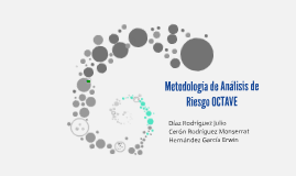 Copy of Metodologia de Analisis de Riesgo OCTAVE