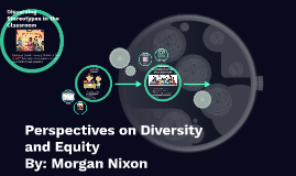 Perspectives on Diversity and Equity