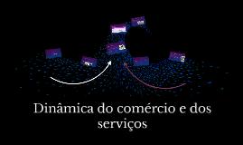 Dinâmica do comércio e dos serviços