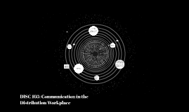 DISC 105: Communication in the Distribution Workplace