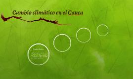 Cambio climatico en el Cauca