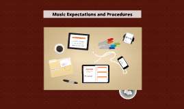 Music Expectations and Procedures
