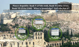 Plato's Republic: Book V (473dc-end), Book VI (484a-511e), B