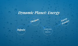 Dynamic Planet: Energy