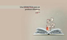 Copy of Una DIDACTICA para un profesor diferente