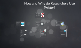 How and Why do Researchers