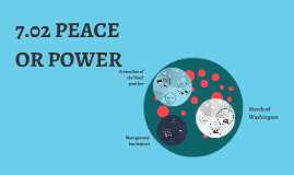 7.02 PEACE OR POWER