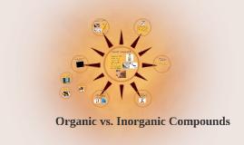Copy of Organic vs. Inorganic Compounds