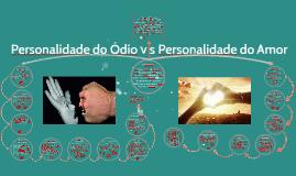 PERSONALIDADE: AMOR X ÓDIO