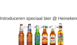 Introduceren speciaal bier @ Heineken