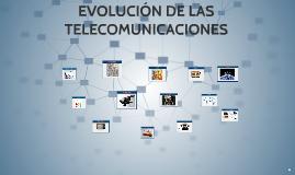 EVOLUCIÓN DE LAS TELECOMUNICAICONE